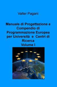 Manuale di Progettazione e Compendio di Programmazione Europea per Università e Centri di Ricerca