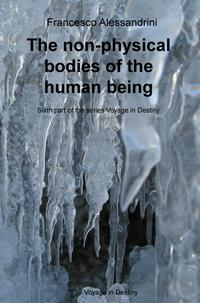 The non-physical bodies of the human being