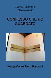 CONFESSO CHE HO GUARDATO