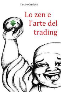 Lo zen e l'arte del trading