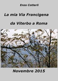 La mia Via Francigena – da Viterbo a Roma – Novembre 2015