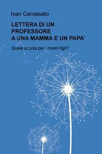 LETTERA DI UN PROFESSORE A UNA MAMMA E UN PAPA'
