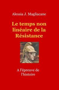 Le temps non linéaire de la Résistance