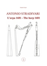 ANTONIO STRADIVARI L'arpa 1681 – The harp 1681