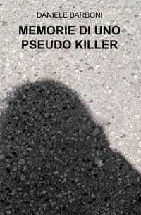 MEMORIE DI UNO PSEUDO KILLER