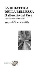 LA DIDATTICA DELLA BELLEZZA – Il silenzio del fare