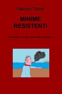 MINIME RESISTENTI