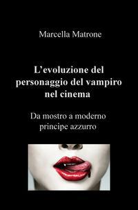 L'evoluzione del personaggio del vampiro nel cinema