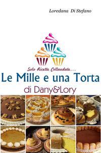 Le Mille e una Torta di Dany&Lory – Vol. I