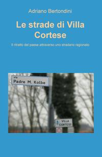 Le strade di Villa Cortese