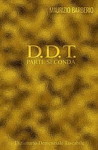 D.D.T. – Parte Seconda