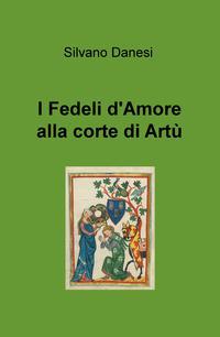 I Fedeli d'Amore alla corte di Artù