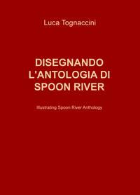 DISEGNANDO L'ANTOLOGIA DI SPOON RIVER