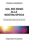 DAL BIG BANG ALLA NOSTRA EPOCA
