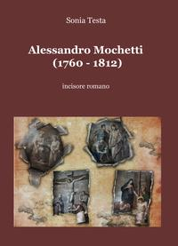 Alessandro Mochetti (1760 – 1812)
