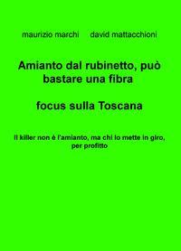 Amianto dal rubinetto, può bastare una fibra, focus sulla Toscana