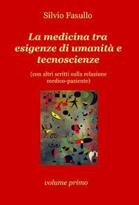 La medicina tra esigenze di umanità e tecnoscienze