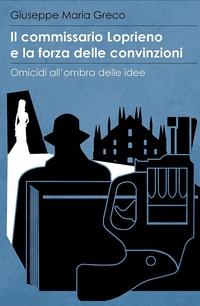 Il commissario Loprieno e la forza delle convinzioni