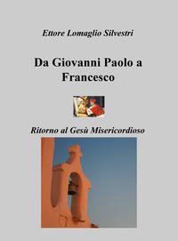 Da Giovanni Paolo a Francesco