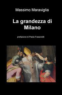 La grandezza di Milano