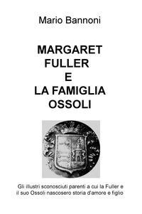 MARGARET FULLER E LA FAMIGLIA OSSOLI