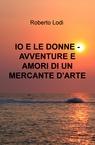 copertina IO E LE DONNE – AVVENTURE E...