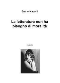 La letteratura non ha bisogno di moralità