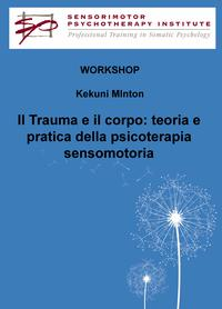 Il Trauma e il corpo: teoria e pratica della psicoterapia sensomotoria