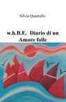 w.h.B.E. Diario di un Amore folle