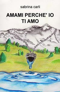 AMAMI PERCHE' IO TI AMO