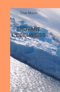 TROVARE L'EDELWEISS