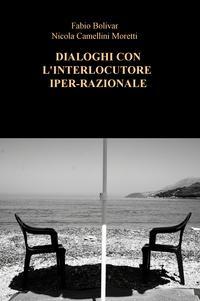 DIALOGHI CON L'INTERLOCUTORE IPER-RAZIONALE