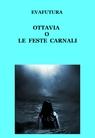 copertina OTTAVIA O LE FESTE CARNALI