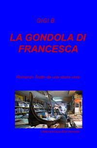 LA GONDOLA DI FRANCESCA