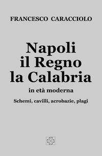 Napoli il Regno la Calabria in età moderna