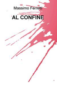 AL CONFINE