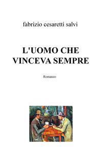 L'UOMO CHE VINCEVA SEMPRE