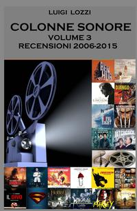 COLONNE SONORE – VOLUME 3 – 2006-2015