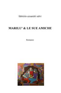 MARILU' & LE SUE AMICHE