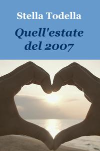Quell'estate del 2007