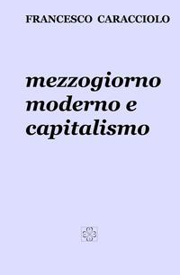 Mezzogiorno moderno e capitalismo