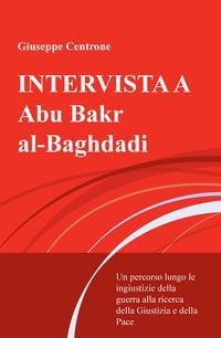INTERVISTA A Abu Bakr al-Baghdadi