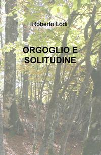 ORGOGLIO E SOLITUDINE