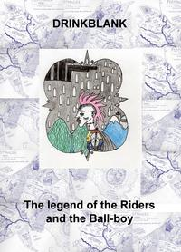 The legend of the Riders & the Ball-boy