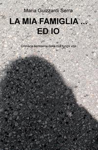 LA MIA FAMIGLIA … ED IO
