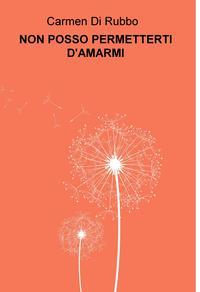 NON POSSO PERMETTERTI D'AMARMI