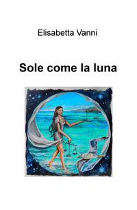 Sole come la luna