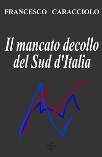 Il mancato decollo del Sud d'Italia