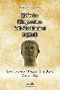 Federico l'Imperatore delle Costituzioni di Melfi