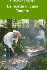 Le ricette di casa Tamaro